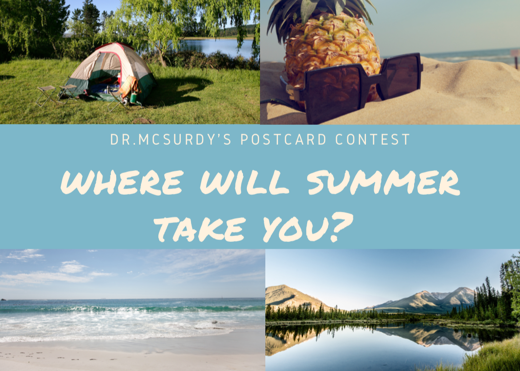 DR.MCSURDY'S POSTCARD CONTEST where will summer take you?